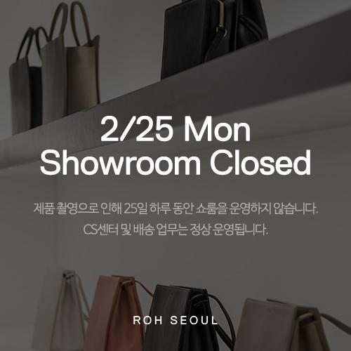 2/25 MON SHOWROOM CLOSED